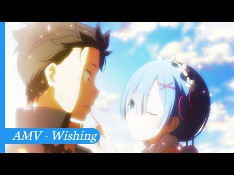 Re:Zero「 AMV 」- Wishing
