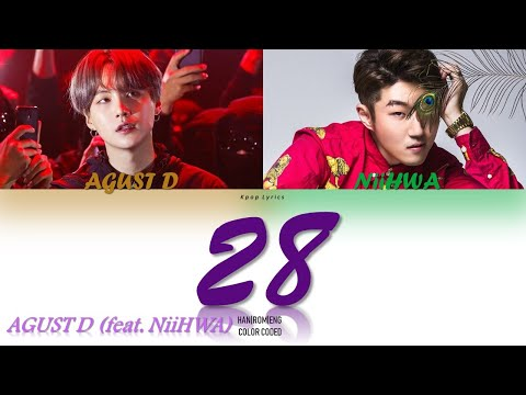 Agust D (SUGA of BTS) - 28 (feat. NiiHWA) Lyrics (Color Coded Han|Rom|Eng)
