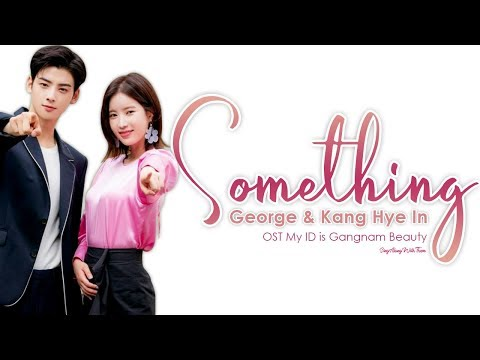 George & Kang Hye In - Something (Sing Along Lyrics Han/Rom/Eng)