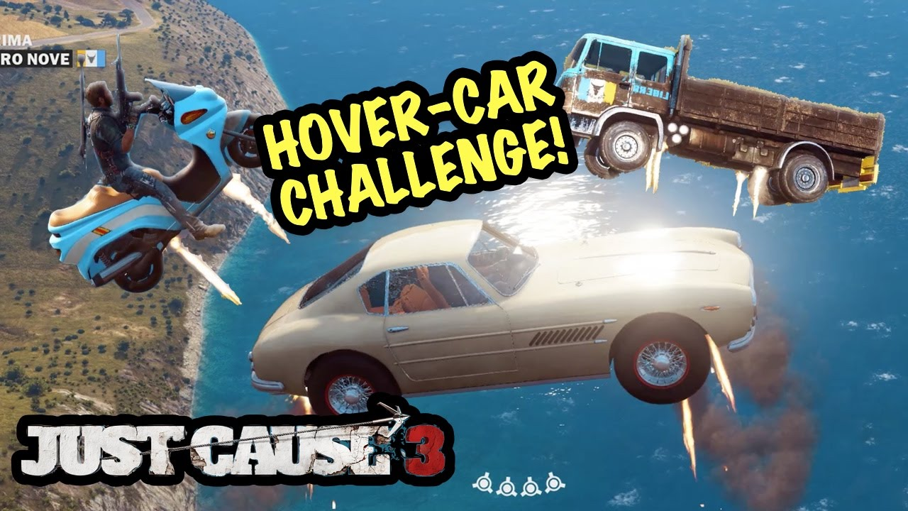 hover car challenge im unstopab just cause 3 just playin