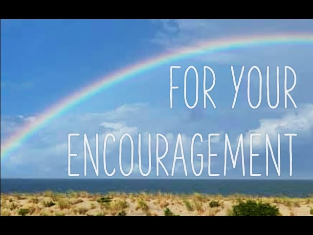 For Your Encouragement 1-13-21