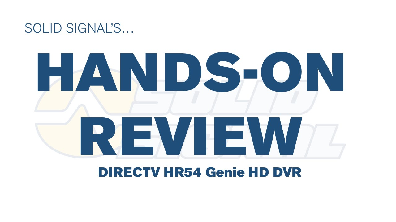 Solid Signals Hands On Review Directv Hr54 Hd Dvr Youtube Wiring Diagram Swm Internet Premium