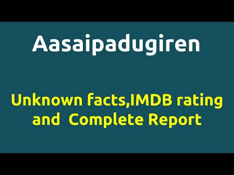 Aasaipadugiren |2011 movie |IMDB Rating |Review | Complete report | Story | Cast