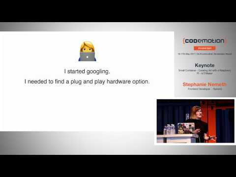 Creating Art with a Raspberry Pi - Stephanie Nemeth - Codemotion Amsterdam 2017