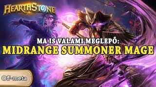 Ma is valami meglepő: Midrange Summoner Mage - Hearthstone