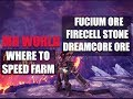 MONSTER HUNTER WORLD - WHERE TO SPEED FARM:  FUCIUM ORE, FIRECELL STONE, DREAMCORE ORE AND MORE