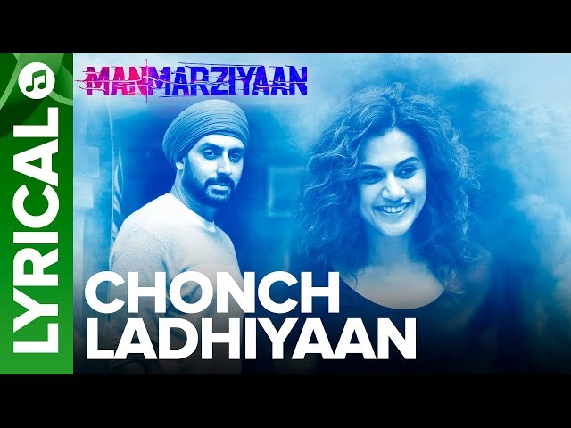 Chonch Ladhiyaan | Lyrical Audio Song | Manmarziyaan | Amit Trivedi, Shellee | Abhishek, Taapsee