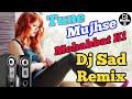 Dj Sad Mix   Tune Mujhse Mohabbat Ki Ya Khel Kiya Bachpan Me   Sad Dj Remix Song   DjX  