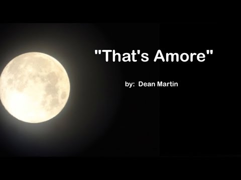 That's Amore  (w/lyrics)  ~  Dean Martin