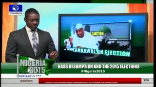 Nigeria 2015: NASS Resumption And The 2015 Elections pt 1
