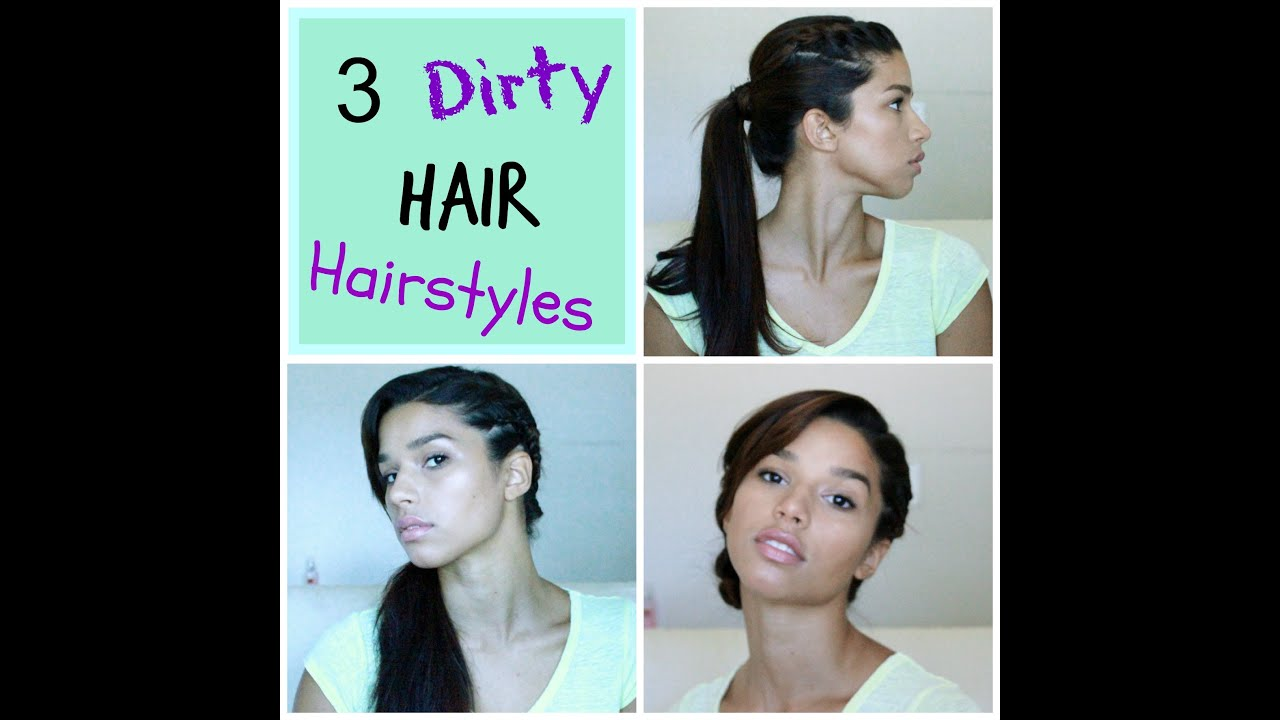 how to style unwashed hair 3 hair hairstyles 6615