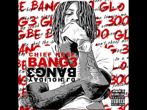 Chief Keef - Bang 3 (Full Album) (The EP)