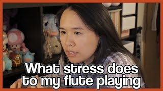 What stress does to my flute playing