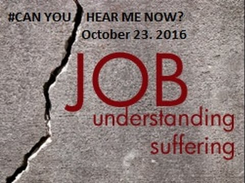JOB MESSAGE SERIES #2 Can You Hear Me Now? 10-23-16