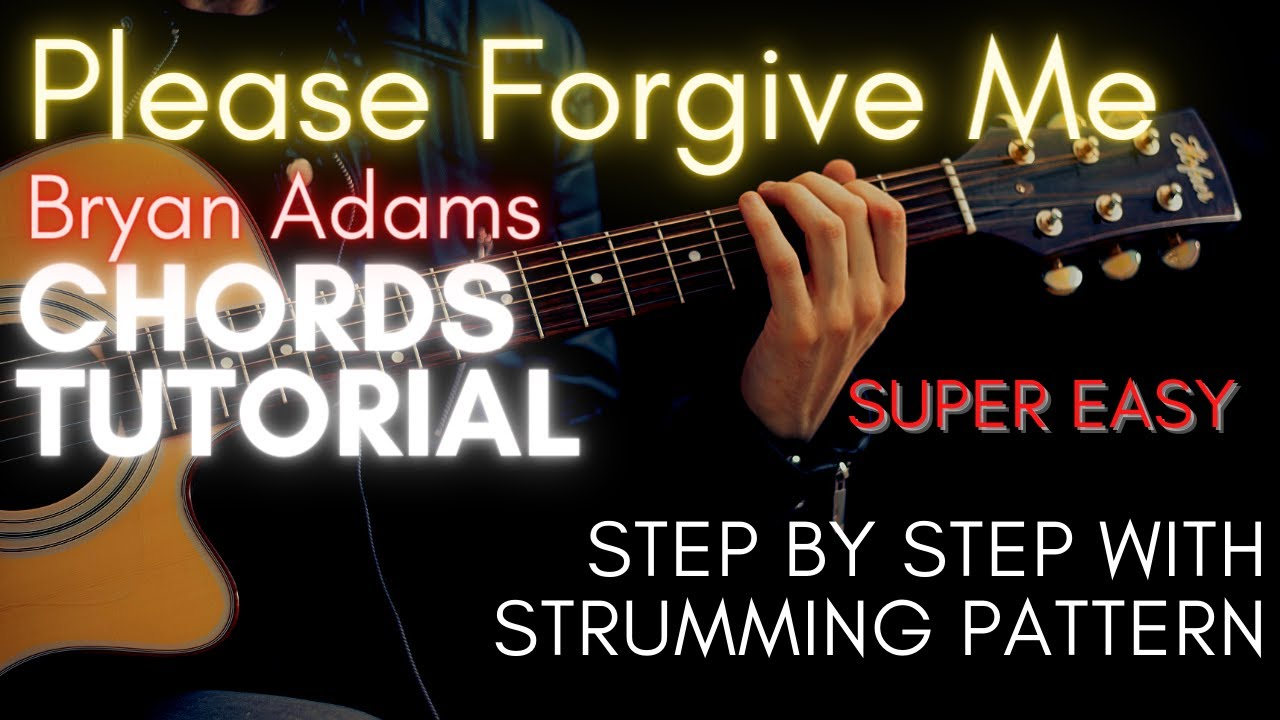 Bryan Adams   Please Forgive Me Chords Guitar Tutorial for Acoustic Cover