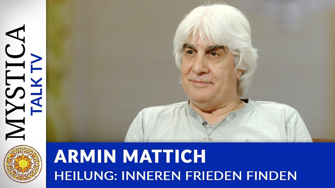 Download Armin Mattich - Heilung: Inneren Frieden finden (MYSTICA.TV)