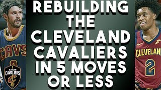 Rebuilding The Cleveland Cavaliers In 5 Moves Or Less...