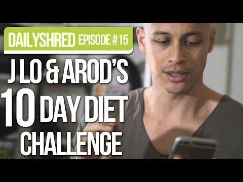 J-Lo & A-Rod's 10 Day Challenge Diet | DAILYSHRED VLOG #15 Mp3