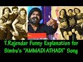 Funny Explanation for Simbu's AMMADI ATHADI Song By T.Rajendar | Punch Dialogue Speech