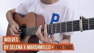 WOLVES - Selena Gomez x Marshmello (Fingerstyle Guitar Cover) + Free Tabs
