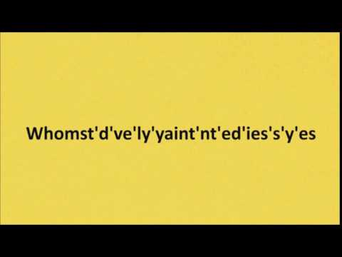 how-to-pronounce-whomst'd've'ly'yaint'nt'ed'ies's'y'es
