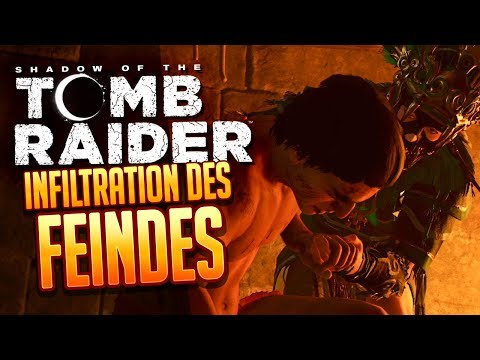 SHADOW OF THE TOMB RAIDER 🔥 024: Infiltration des Feindes
