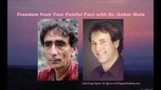 Freedom from Your Painful Past with Dr. Gabor Mate