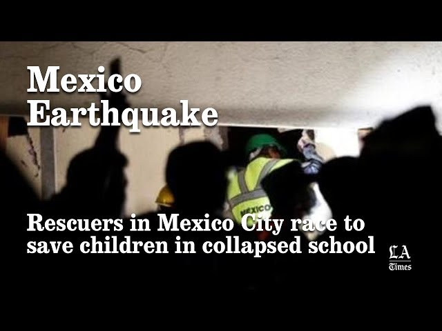 Rescuers In Mexico City Race To Save Children In Collapsed School | Los Angeles Times