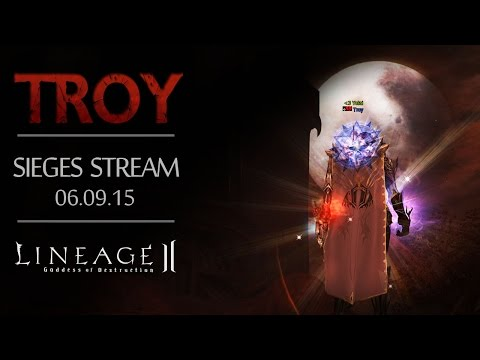 [Lineage 2] Troy - Sieges Stream 06.09.15