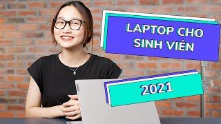 Tư vấn Laptop cho Sinh Viên 2021, chỉ từ 10tr!
