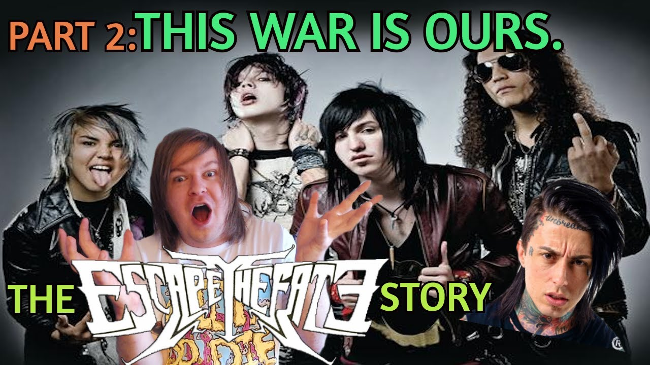 The Escape The Fate Story Part 2: This War Is Ours