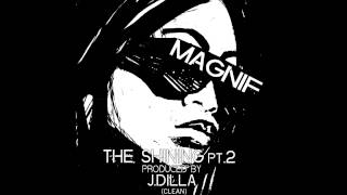 """Magnif - """"The Shining Pt. 2"""" [prod J Dilla] (Clean) OFFICIAL VERSION"""