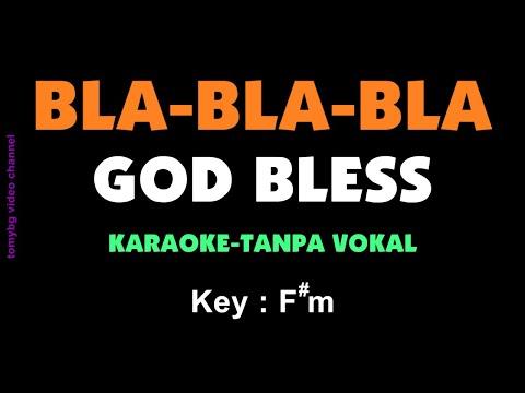 God Bless - Bla Bla Bla. Karaoke - Tanpa Vokal.