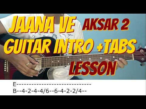 Jaana Ve - Arijit Singh - Guitar INTRO + TABS Cover Lesson Hindi - Aksar 2 , Mithoon