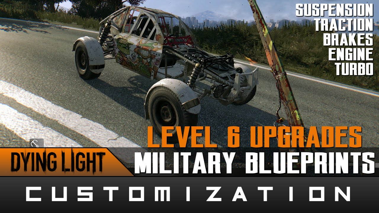 Dying Light - Best Car Parts Upgrades (Experimental Military ...