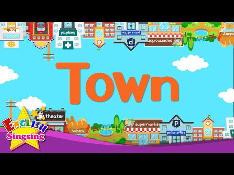 Kids vocabulary - Town - village - introduction of my town - educational video for kids