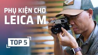 TOP 5 phụ kiện máy ảnh Leica M