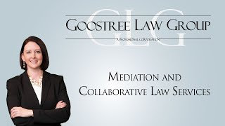 Goostree Law Group Video - Mediation and Collaborative Law Services