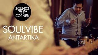 Soulvibe - Antartika   Sounds From The Corner Session #3