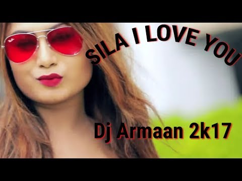 Sila I Love you (Human Sagar Mix) Dj Armaan Remix 2k17