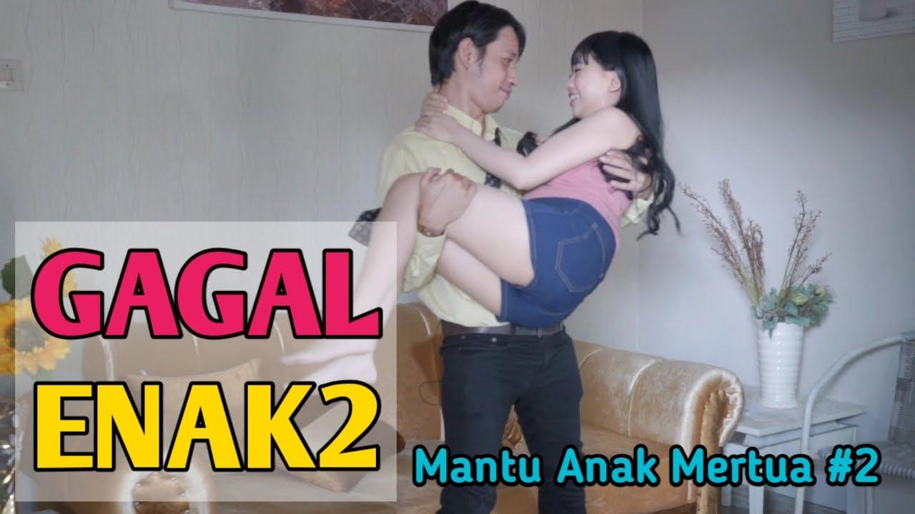 GAGAL ENAK - MANTU ANAK MERTUA THE SERIES EPS 02 - FILM KOMEDI