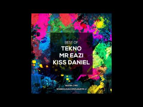 BEST OF: TEKNO. MR EAZI. KISS DANIEL (2017 MIX)
