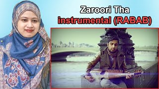 Reaction - Zaroori Tha instrumental (RABAB) By WAQAR ATAL