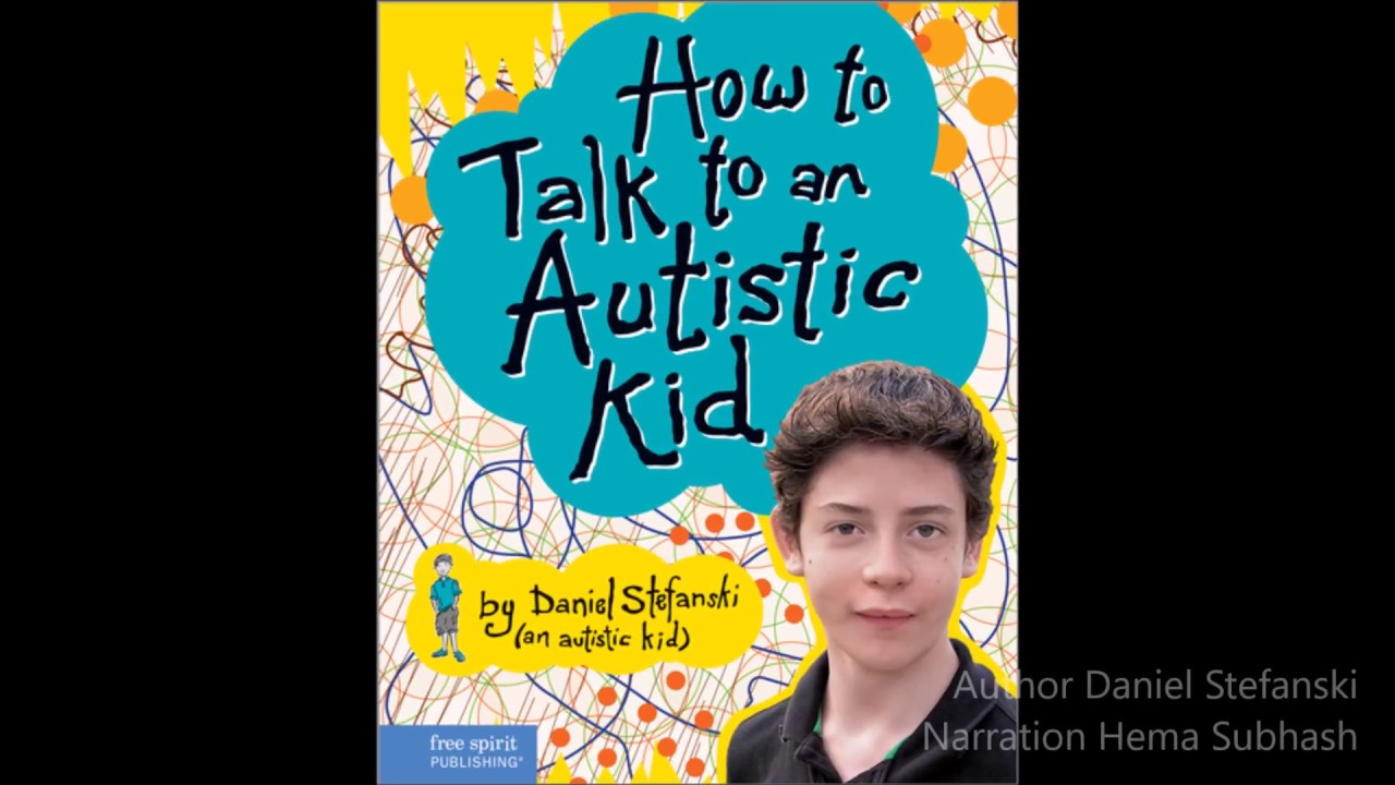 Free Talk And Book Signing With Autism >> How To Talk To An Autistic Kid Daniel Stefanski