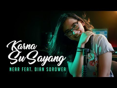 Karna Su Sayang - Near Feat. Dian Sorowea Rearrange Version By Music For Fun