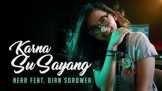Karna Su Sayang - Near feat. Dian Sorowea Rearrange Version by Music For Fun mp3