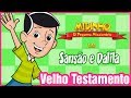 Sansão e Dalila - Midinho, o Pequeno Missionário