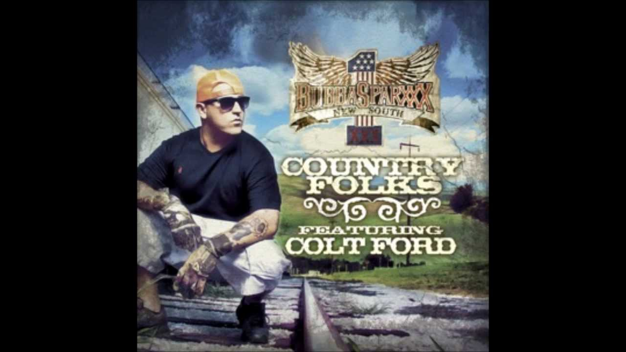 Bubba Sparxxx Country Folks Ft Colt Ford Youtube