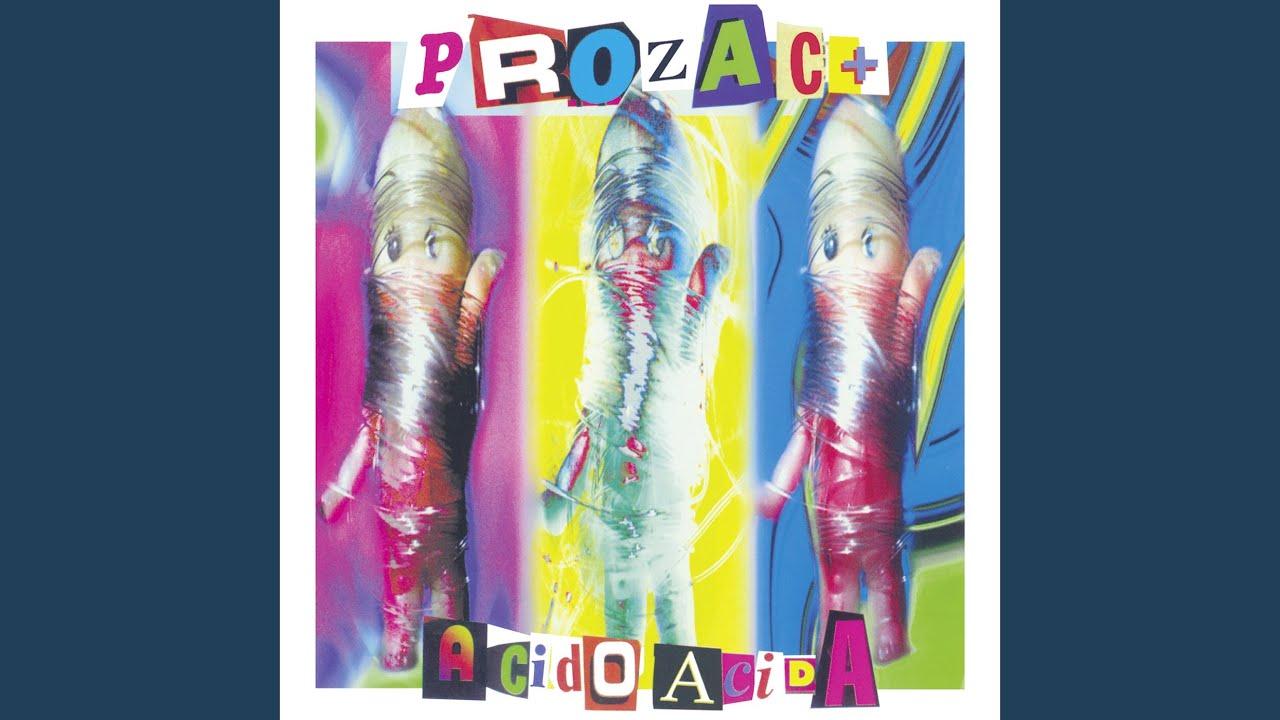 Testo acida canzone prozac