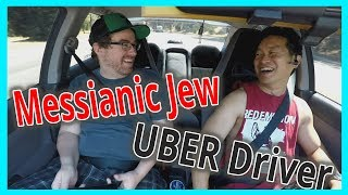Uber driver talks to Messianic Jew (Uber Adventures)